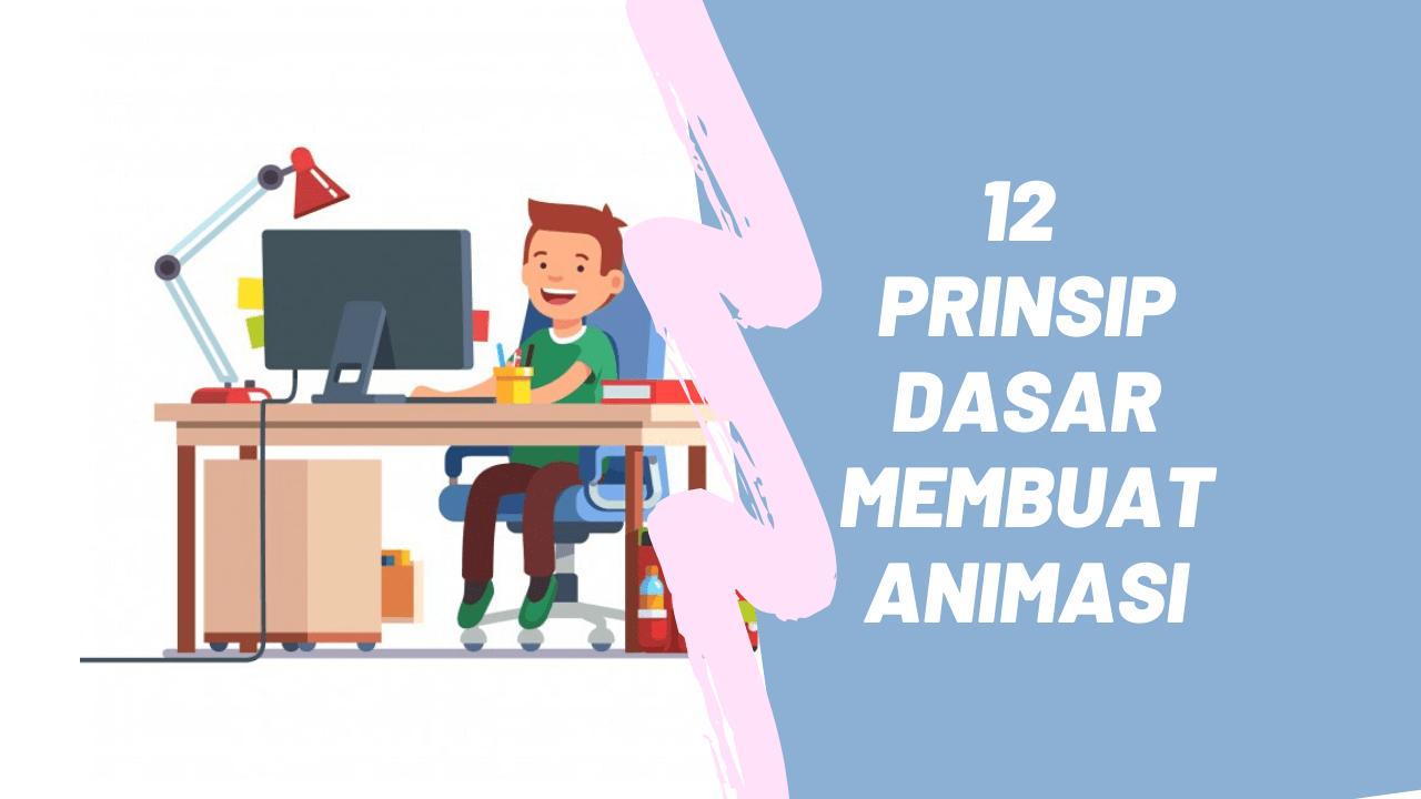 12 Prinsip Dasar Pembuatan Animasi